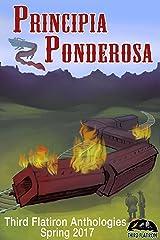 Principia Ponderosa (Third Flatiron Anthologies Book 18) Kindle Edition