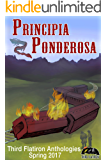 Principia Ponderosa (Third Flatiron Anthologies Book 18)