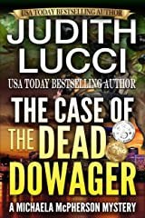 The Case of the Dead Dowager: A Michaela McPherson Mystery Book II (Michaela McPherson Crime Thrillers 2) Kindle Edition