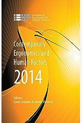 Contemporary Ergonomics and Human Factors 2014: Proceedings of the international conference on Ergonomics & Human Factors 2014, Southampton, UK, 7-10 April 2014 Kindle Edition