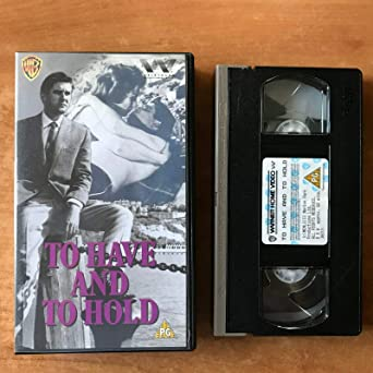 To Have and to Hold [Reino Unido] [VHS]: Amazon.es: Cine y Series TV