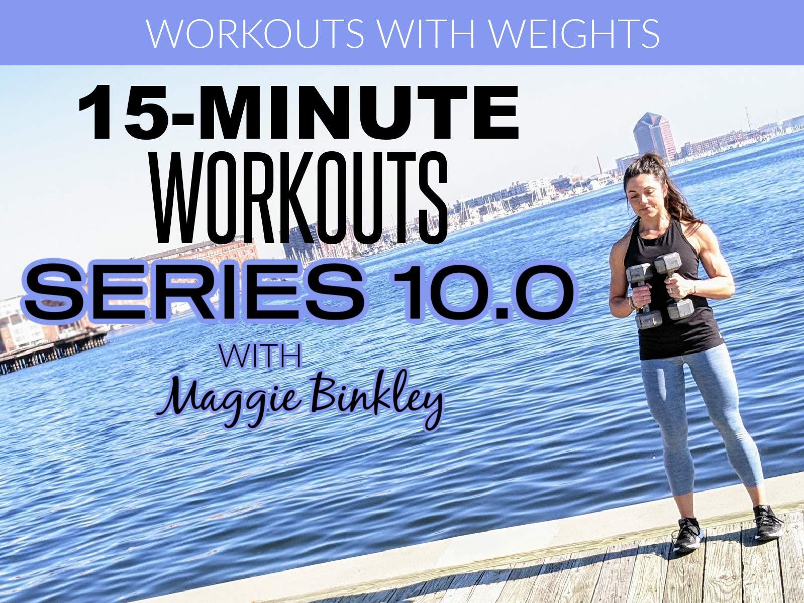 Maggie Binkley Fitness SERIES 10.0 (15-Minute Workouts)