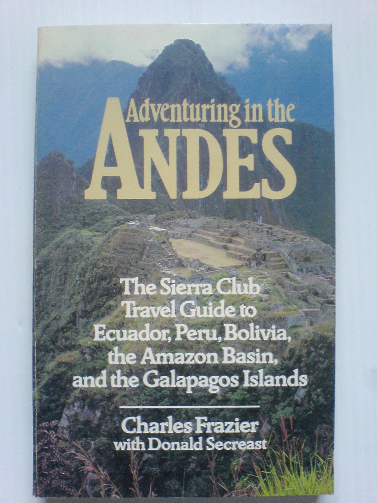 Adventuring in the Andes  The Sierra Club Travel Guide to Ecuador ... c1b3853d6e8