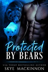 Protected by Bears (Claiming Her Bears Book 2) Kindle Edition