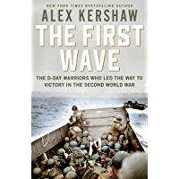 First Wave: The D-Day Warriors Who Led the Way to Victory in the Second World War (English Edition)