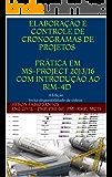 Elaboração e Controle de Cronogramas de Projetos Prática em MS-Project 2013/16 com Introdução ao BIM-4D: 4 Edição Inclui disponibilidade de vídeos (Portuguese Edition)