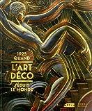 1925 quand l'art déco séduit le monde