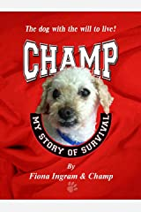 Champ: My Story of Survival Kindle Edition
