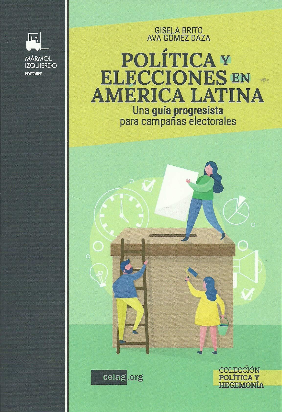 Política y elecciones En América Latina: UNA GUIA PROGRESISTA PARA ...