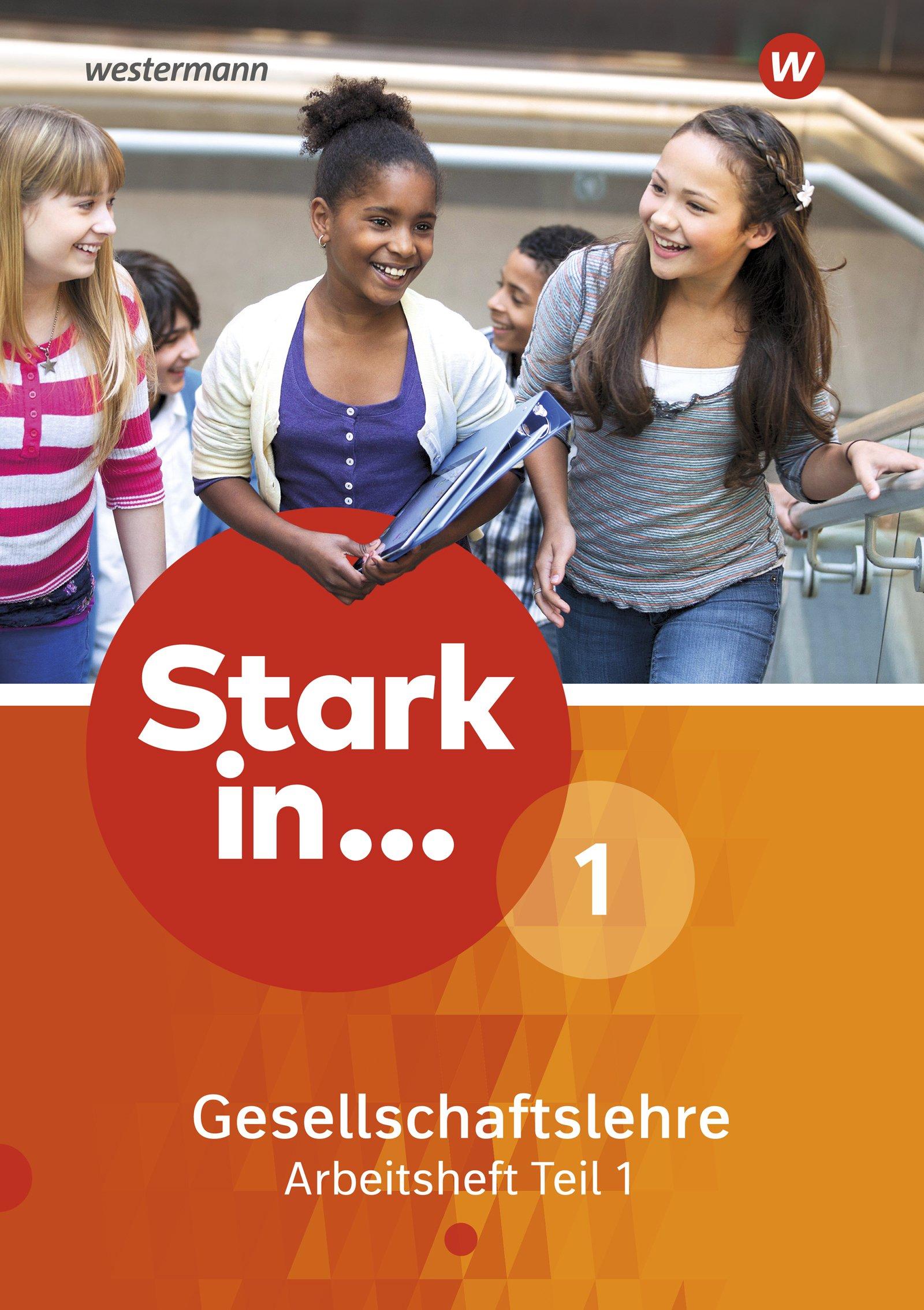 Stark In ... Gesellschaftslehre   Ausgabe 2017  Arbeitsheft 1 Teil 1