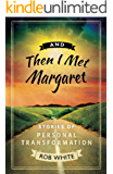And Then I Met Margaret (English Edition)