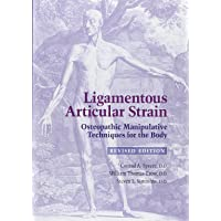 Ligamentous Articular Strain: Osteopathic Manipulative Techniques for the Body: Revised Edition