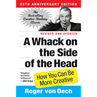 A Whack on the Side of the Head: How You Can Be More Creative (English Edition)