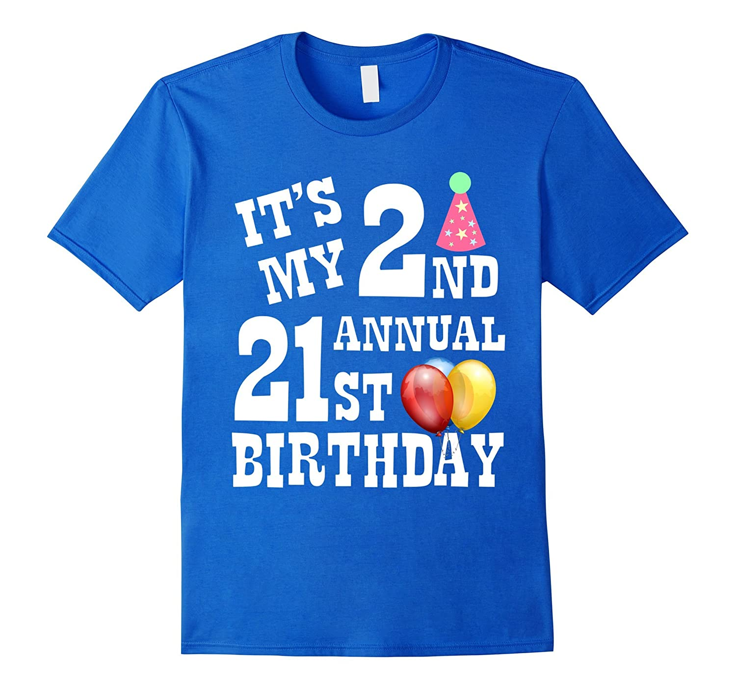 Funny 22nd Birthday Ecards: It's My 2nd Annual 21st Birthday Funny T-Shirt 22nd Bday