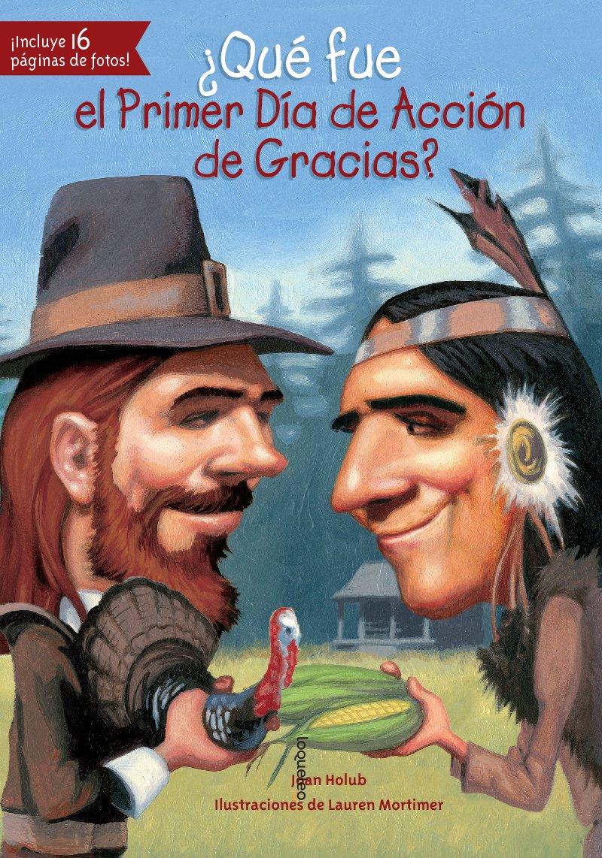 qu-fue-el-primer-da-de-accin-de-gracias-que-fue-what-was-spanish-edition