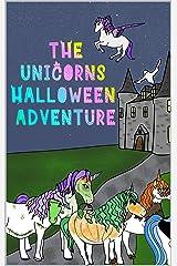 The Unicorns Halloween Adventure Kindle Edition