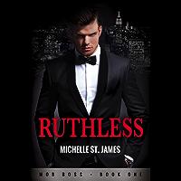 Ruthless (Mob Boss Book 1)