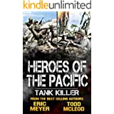 Tank Killer: Heroes of the Pacific Book 7