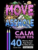 Calm Your Tits: 40 Hilarious Road Rage Coloring Book for Adults