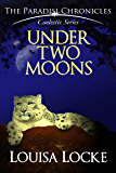 Under Two Moons: Paradisi Chronicles (Caelestis Series Book 2)