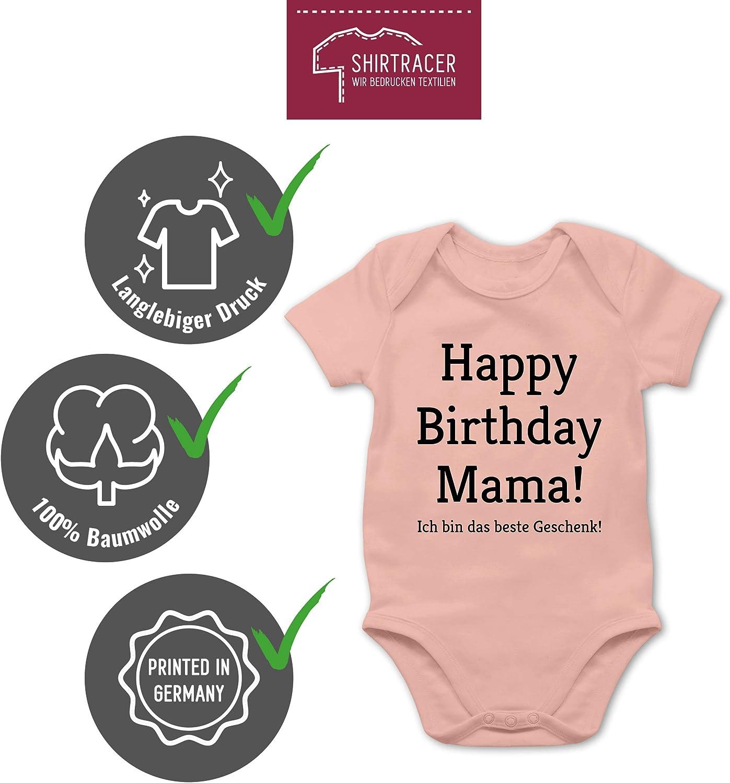 Happy Birthday Mama Baby Body Kurzarm f/ür Jungen und M/ädchen Shirtracer Anl/ässe Baby