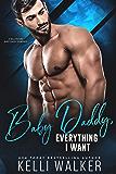 Baby Daddy, Everything I Want: (Billionaire Romance)