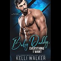 Baby Daddy, Everything I Want: (Billionaire Romance) (English Edition)