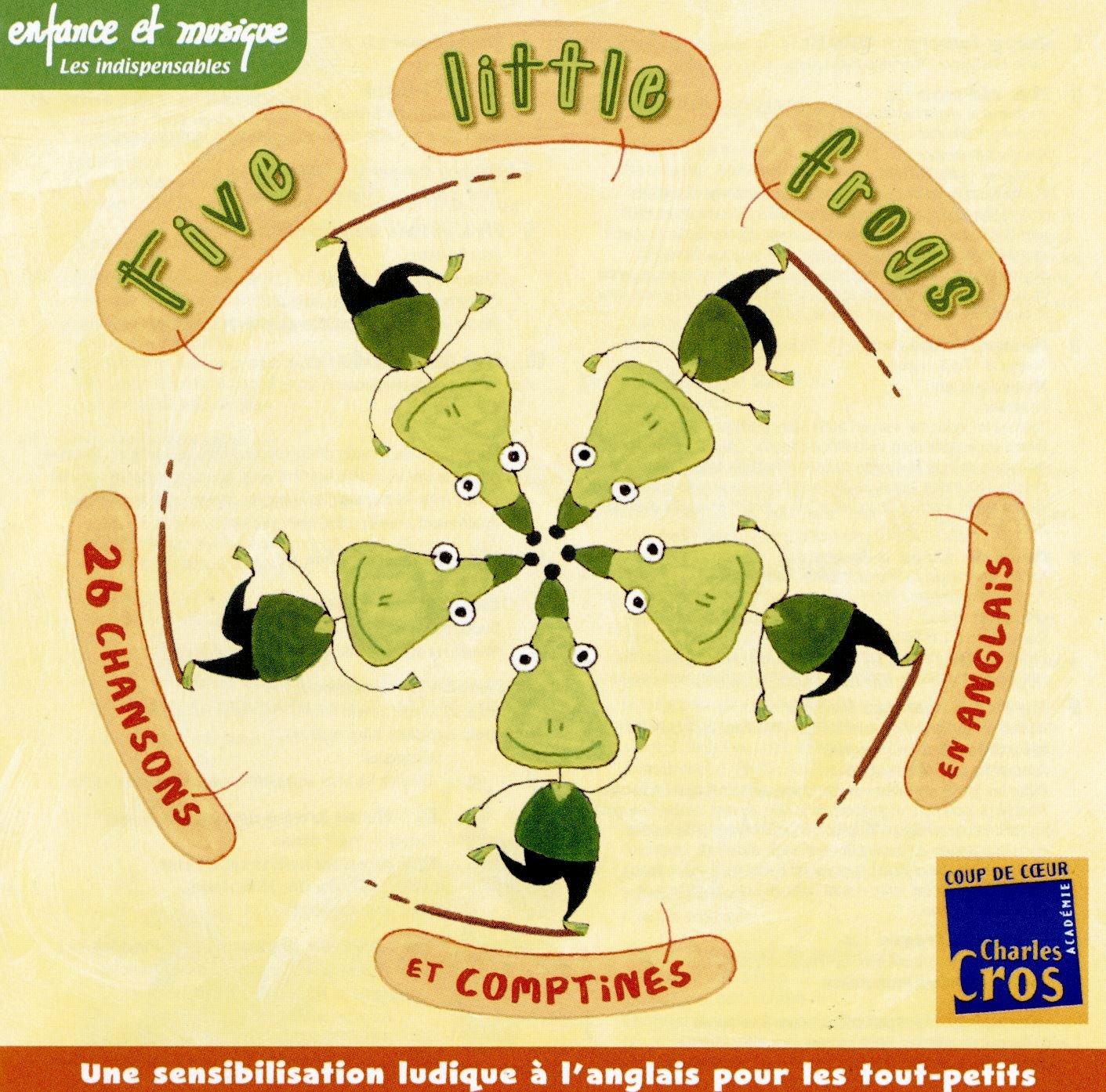 Five little frogs : 26 chansons et comptines en anglais