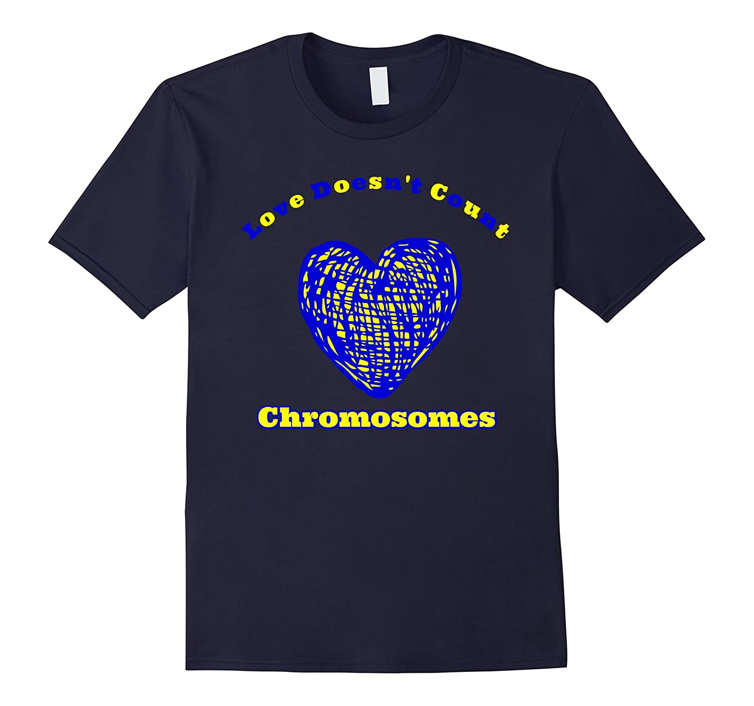 Love Doesn't Count Chromosomes Down Syndrome Awareness Month-T-Shirt