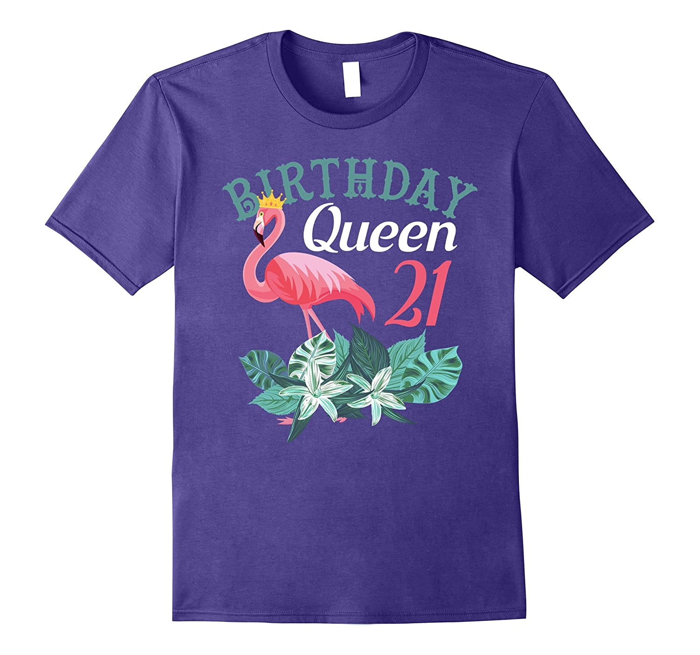 21st Birthday Queen Pink Flamingo Fancy Birthday T-Shirts-4LVS