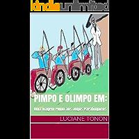 Pimpo e Olimpo em:: Uma viagem rumo aos Jogos Paralímpicos