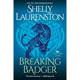 Breaking Badger: A Hilarious Shifter Romance (The Honey Badger Chronicles Book 4)