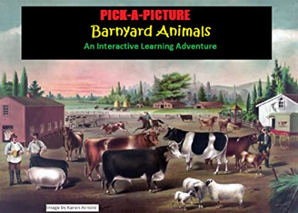 Pick-A-Picture - Barnyard Animals: An Interactive Learning Adventure (Pick-A-Picture Adventures Book 2)