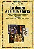 La danza e la sua storia. Valenze culturali, sociali ed estetiche dell'arte della danza in Occidente: 1