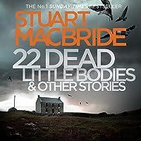 22 Dead Little Bodies: A Logan and Steel Short Novel