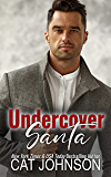 Undercover Santa: A second chance holiday romance (Small Town Secrets Book 5)