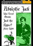 Absinthe Jack: Was Ernest Dowson Jack the Ripper? (English Edition)