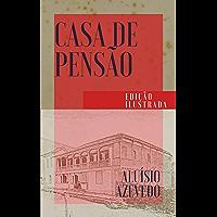 Casa de Pensão: Edição Ilustrada (Clássicos da Literatura Brasileira Livro 13)