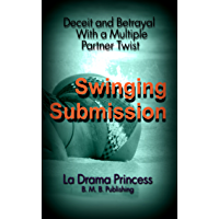 Swinging Submission: Deceit and Betrayal With a Mutliple Partner Twist
