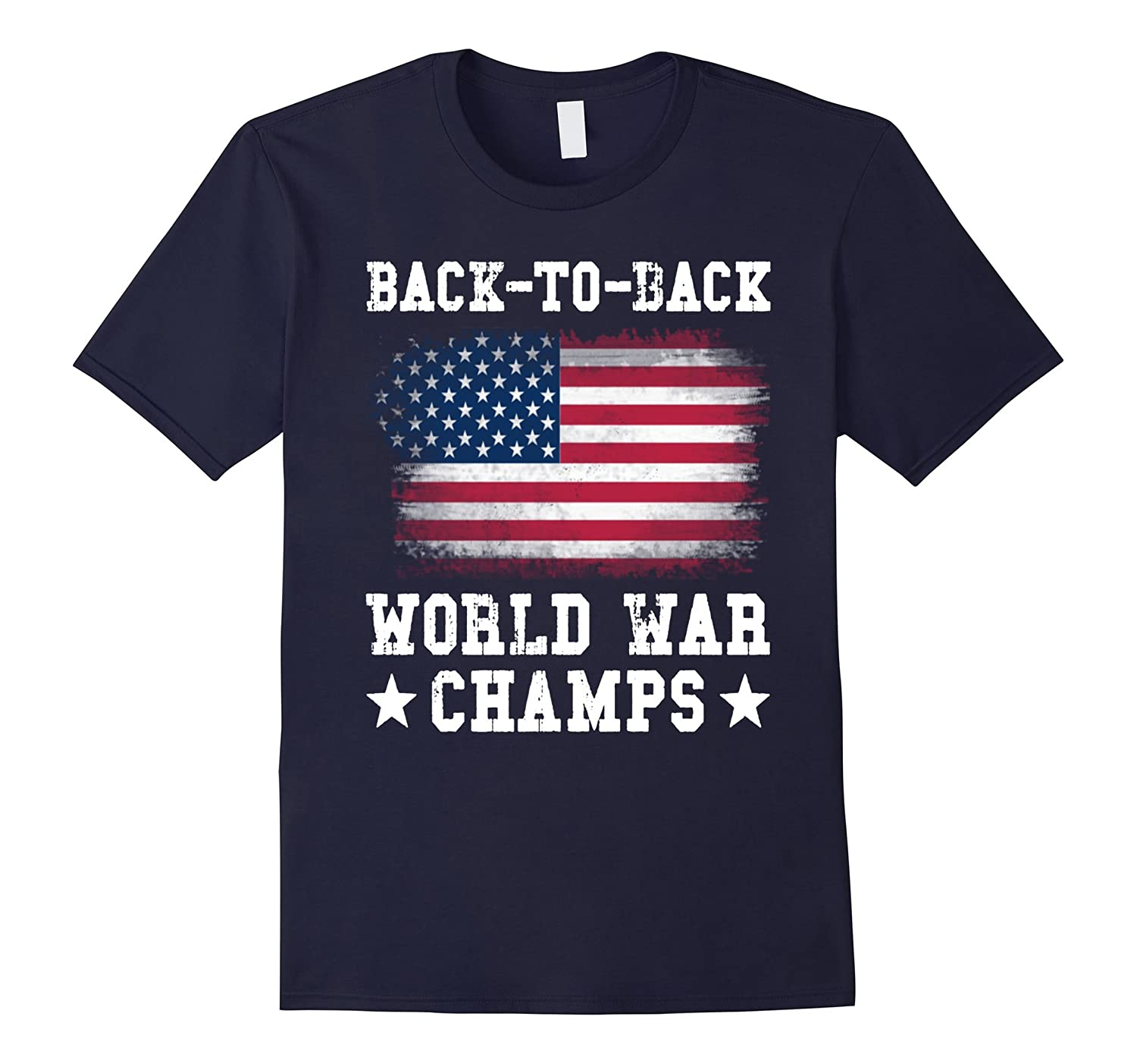 Back-To-Back World War Champs T-Shirt Independence Day Gift-PL
