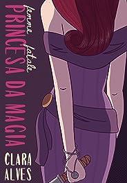 Princesa da magia (Femme Fatale Livro 1)