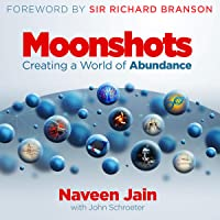 Moonshots: Creating a World of Abundance