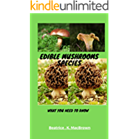 Edible mushrooms Species: What you need to know