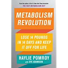 Metabolism Revolution: Lose 14 Pounds in 14 Days and Keep It Off for Life Feb 27, 2018