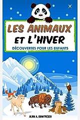 Les animaux et l'hiver: Découvertes pour les enfants (Savoir et découverte t. 1) (French Edition) Kindle Edition