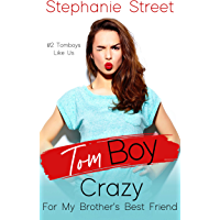 Tomboy Crazy for My Brother's Best Friend (Tomboys Like Us Book 2) (English Edition)