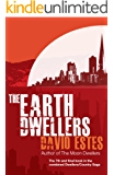 The Earth Dwellers: A SciFi Dystopian Thriller (The Dwellers Saga Book 4)