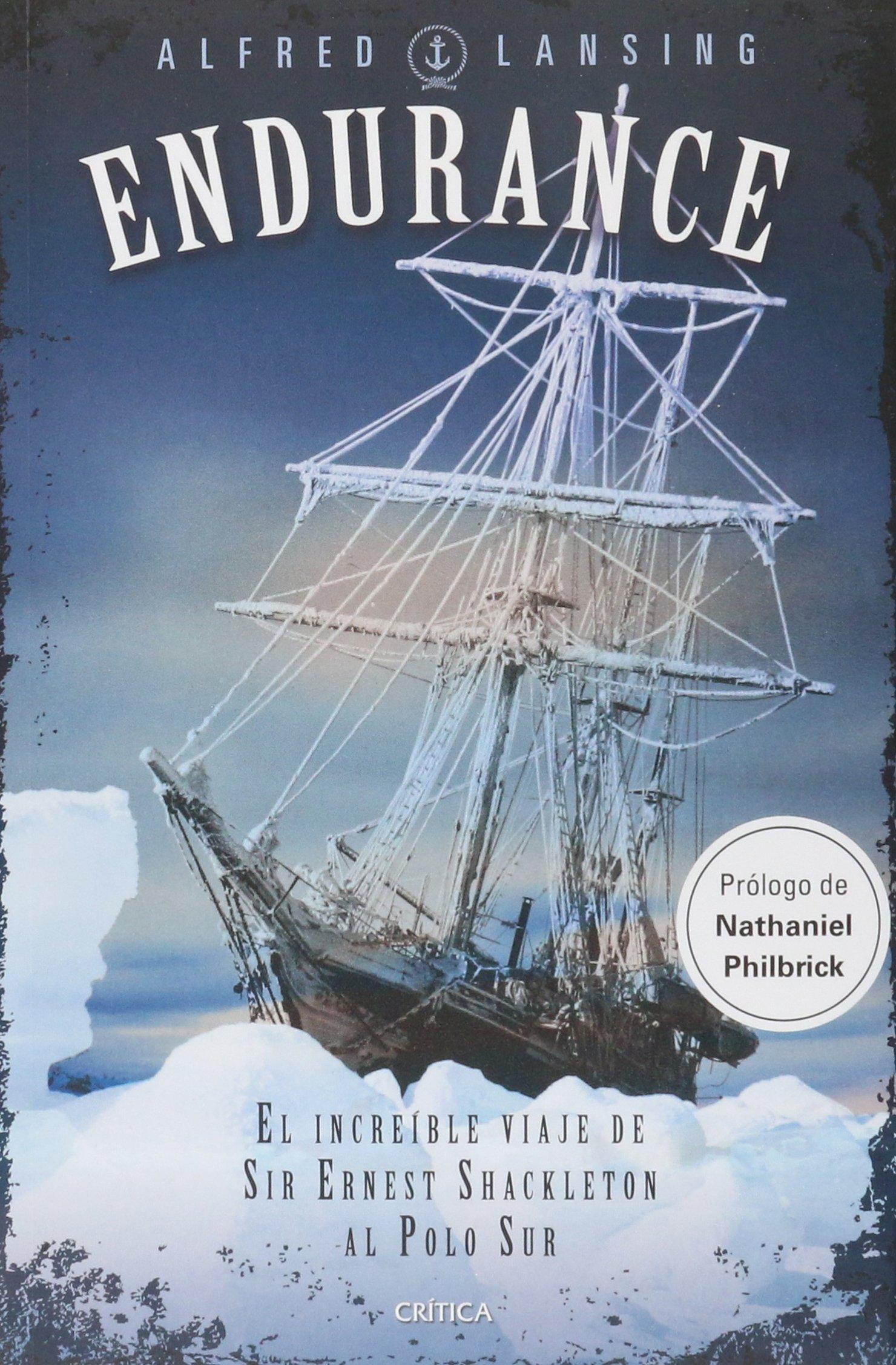 Endurance. El Increible Viaje De Sir Ernest Shackleton Al Polo Sur ...