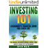Investing 101: A Beginner's Financial Guide for a Rich Life. The Basics on How to Make Money and Build a Wealthy Retirement. (Personal Finance & Investment)