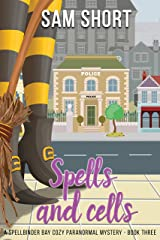 Spells And Cells: A Spellbinder Bay Cozy Paranormal Mystery - Book Three (Spellbinder Bay Paranormal Cozy Mystery Series 3) Kindle Edition